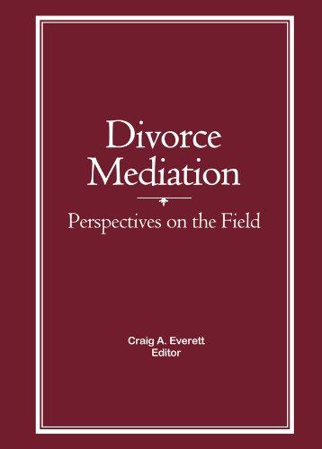 Divorce Mediation: Perspectives on the Field por Craig Everett