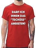 Statement Shirts - Darf ich Ihnen das Tschüss anbieten? - L - Rot - L190 - Tshirt Herren und Männer T-Shirts