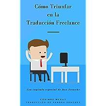 Cómo Triunfar en la Traducción Freelance (Spanish Edition)