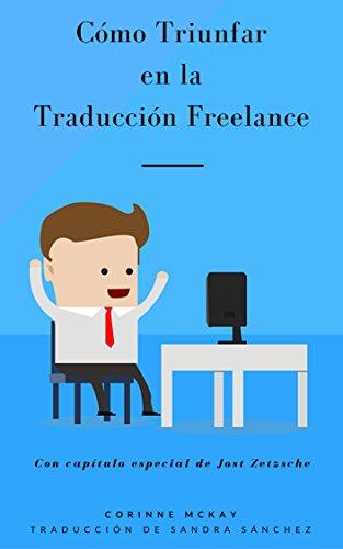 Cómo Triunfar en la Traducción Freelance por Corinne McKay