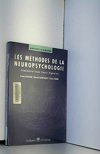 Les Méthodes de la neuropsychologie : séminaire Jean-Louis Signoret par Francis Eustache