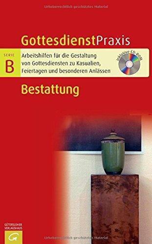Bestattung: Mit CD-ROM (Gottesdienstpraxis Serie B)