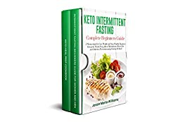 Keto Intermittent Fasting Complete Beginners Guide: 2 Manuscripts for Lose Weight and Stay Healthy thanks to Ketogenic Meals Prep, plus a Reset Diet and ... using Fasting Method (English Edition) de [Williams, Jason Maria]