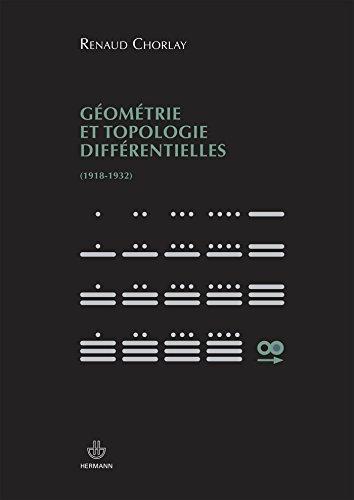 Géométrie et topologie différentielles (1918-1932) par Renaud Chorlay
