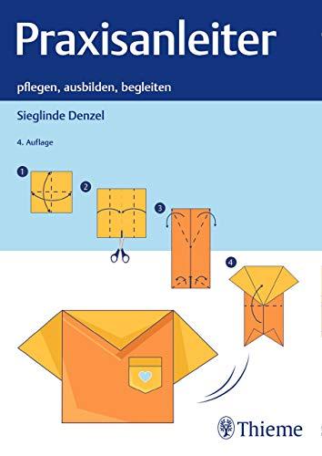 Praxisanleiter: pflegen, ausbilden, begleiten (Edition Padua)