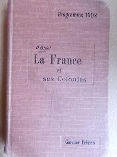 La France et ses colonies.Classe de troisième. Programme 1902. Editions Librairie Garnier frères. 1912. (Manuel scolaire secondaire, Géographie)