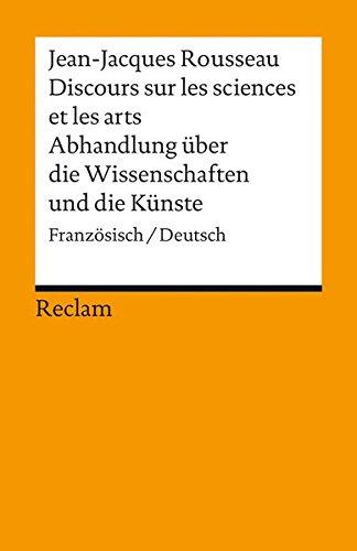 Discours sur les sciences et les arts/Abhandlung über die Wissenschaften und die Künste: Französisch/Deutsch par Jean-Jaques Rousseau