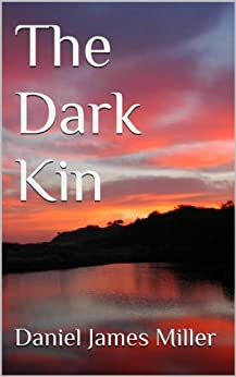 The Dark Kin (Shifters Book 1) by [Miller, Daniel James]