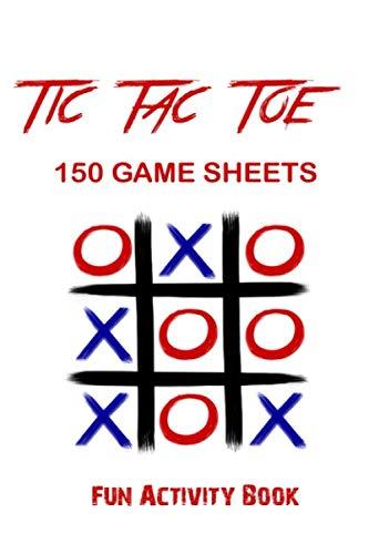 Tic-Tac-Toe Game Book: 150 Game Sheets - Tic-Tac-Toe Blank Games -