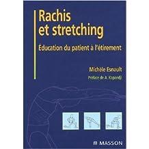 Rachis et stretching : Education du patient à l'étirement de Michèle Esnault,Adalbert-I Kapandji ( 13 juin 2005 )