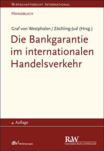 Die Bankgarantie im internationalen Handelsverkehr (Wirtschaftsrecht international)