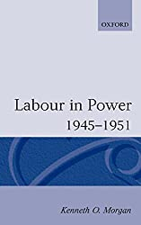 Labour In Power 1945-1951 (Oxford Paperbacks)