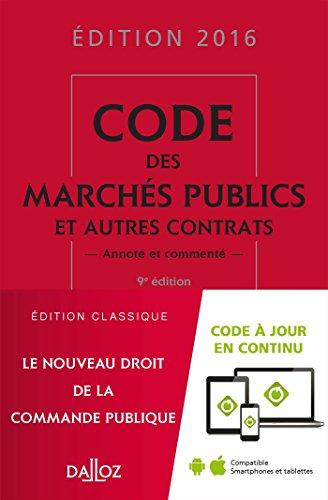 Code des marchés publics et autres contrats 2016, annoté et commenté - 9e éd.