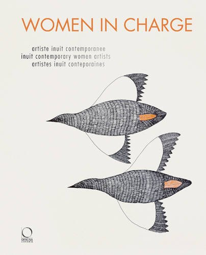 Women in Charge: Contemporary Inuit Artists por Elvira Stefania Tiberini