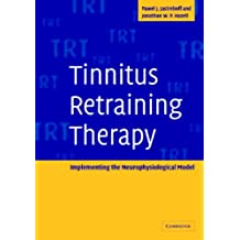 Tinnitus Retraining Therapy: Implementing the Neurophysiological Model (English Edition)