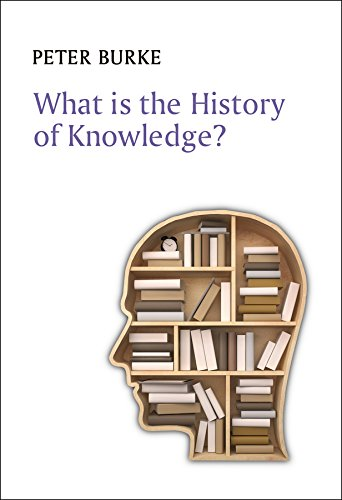 What Is the History of Knowledge? (What is History?) por Peter Burke