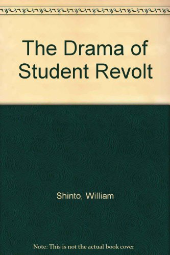 The Drama of the Student Revolt par William Shinto