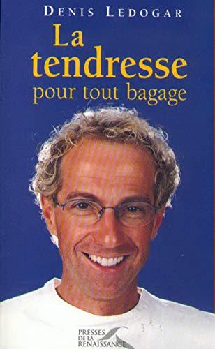 Tendresse pour tout bagage