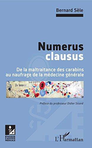 Numerus clausus: De la maltraitance des carabins au naufrage de la médecine générale par Bernard Sèle
