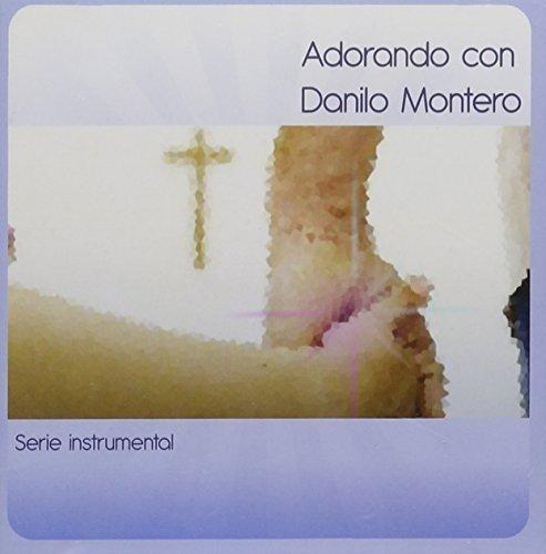 Adorando Con Danilo Montero