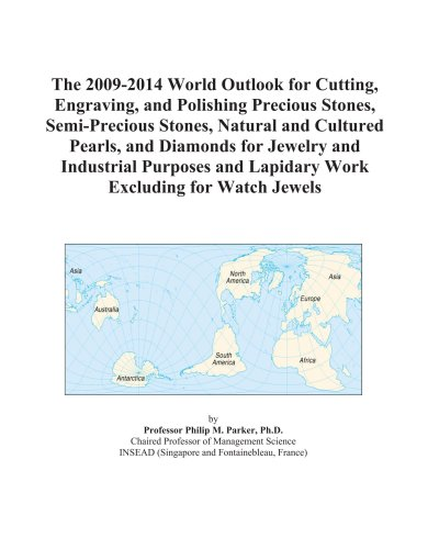 the-2009-2014-world-outlook-for-cutting-engraving-and-polishing-precious-stones-semi-precious-stones