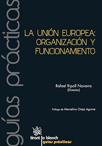 La Unión Europea: Organización y Funcionamiento (Guías Prácticas)