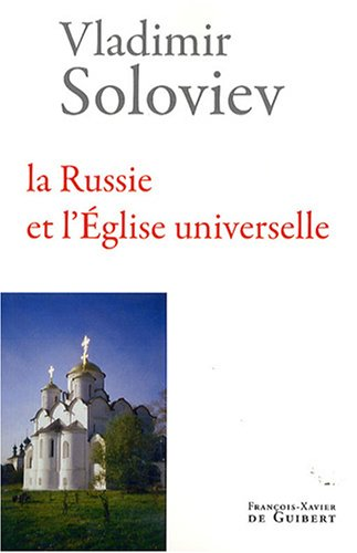 La Russie et l'Eglise universelle par Vladimir Soloviev
