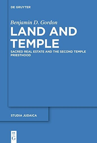 Land and Temple: Sacred Real Estate and the Second Temple Priesthood (Studia Judaica Book 87) (English Edition)
