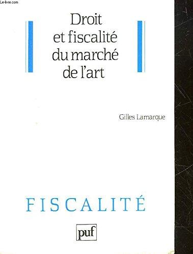 Droit et fiscalité du marché de l'art par Gilles Lamarque
