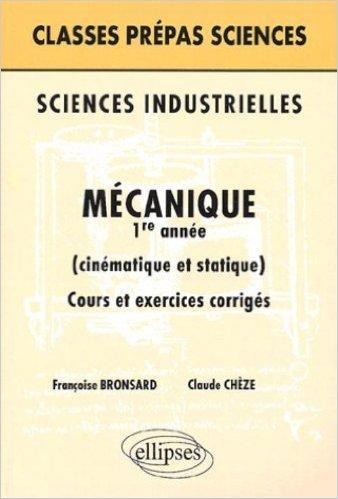 Sciences industrielles : Mécanique 1re année de Françoise Bronsard,Claude Chèze ( 7 février 2003 )
