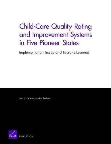 Child-Care Quality Rating and Improvement Systems in Five Pioneer States: Implementation Issues and Lessons Learned by Gail L. Zellman (2008-09-09)