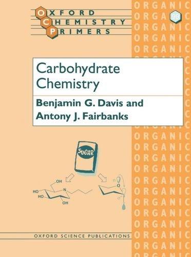Carbohydrate Chemistry (Oxford Chemistry Primers): 99 by B. G. Davis (2002-08-15)