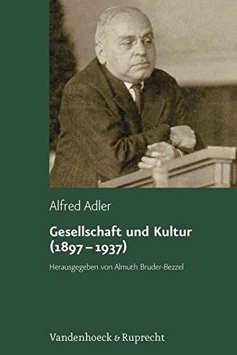 Gesellschaft und Kultur (1897 - 1937) (Alfred Adler Studienausgabe, Band 7)
