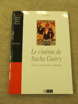 LE CINEMA DE SACHA GUITRY : VERITE, REPRESENTATION, SIMULACRES