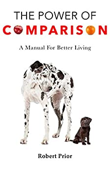 Book cover image for The Power of Comparison: A Manual for Better Living