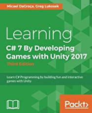 Learning C# 7 By Developing Games with Unity 2017 - Third Edition