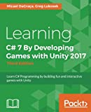 #7: Learning C# 7 By Developing Games with Unity 2017 - Third Edition