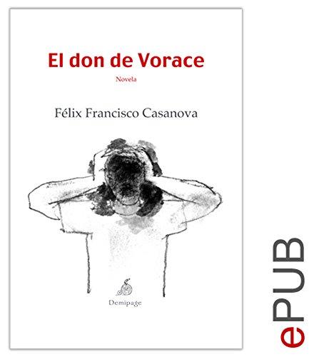 El don de Vorace: Novela psicológica (Narrativa) por Félix Francisco Casanova