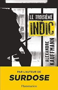 Le troisième indic par Alexandre Kauffmann