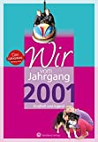 Wir vom Jahrgang 2001 - Kindheit und Jugend (Jahrgangsbände)