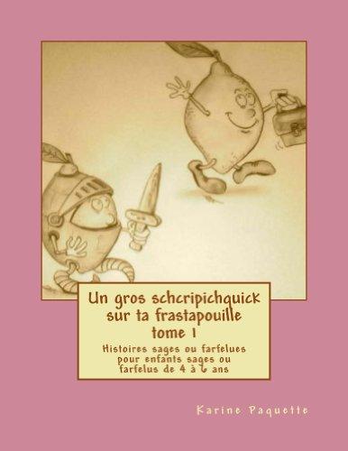 Couverture du livre Un gros schcripichquick sur ta frastapouille tome 1