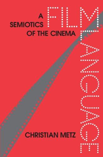 Film Language: A Semiotics of the Cinema por Christian Metz