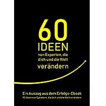 60 Ideen von Experten, die dich und die Welt verändern