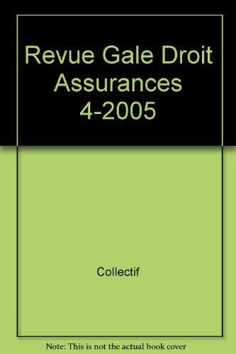 Revue Generale de Droit des Assurances N 4 - 2005 par Collectif