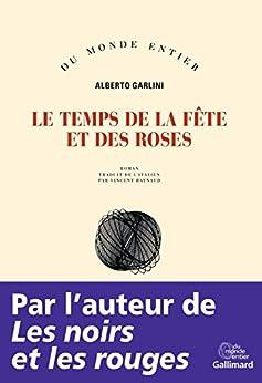Le temps de la fête et des roses - Alberto Garlini