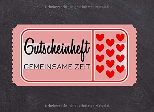 Gutscheinheft Gemeinsame Zeit: Gutscheinblock, Gutscheinkarten oder Geschenkbuch für Paare, den Partner als Liebesbeweis mit vorgedruckten und blanko ... für mehr Lust und Liebe in der Partnerschaft