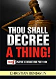 #2: Thou Shall Decree a thing (Volume 1): Prayers to enforce your Protection