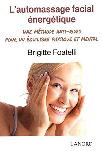 L'automassage facial énergétique : Une méthode anti-rides pour un équilibre physique et mental