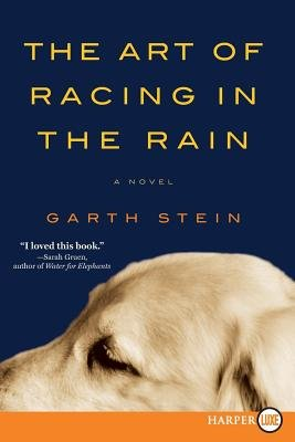 The Art of Racing in the Rain[ART OF RACING IN THE RAIN][LARGE PRINT] [Paperback]