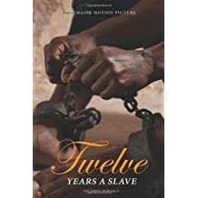 12 Years a Slave: Now a Major Movie (Illustrated Hardcover with Jacket) (Engage Books) by Solomon Northup (2013-12-01)
